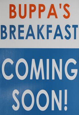 Buppa's Breakfast Coming Soon